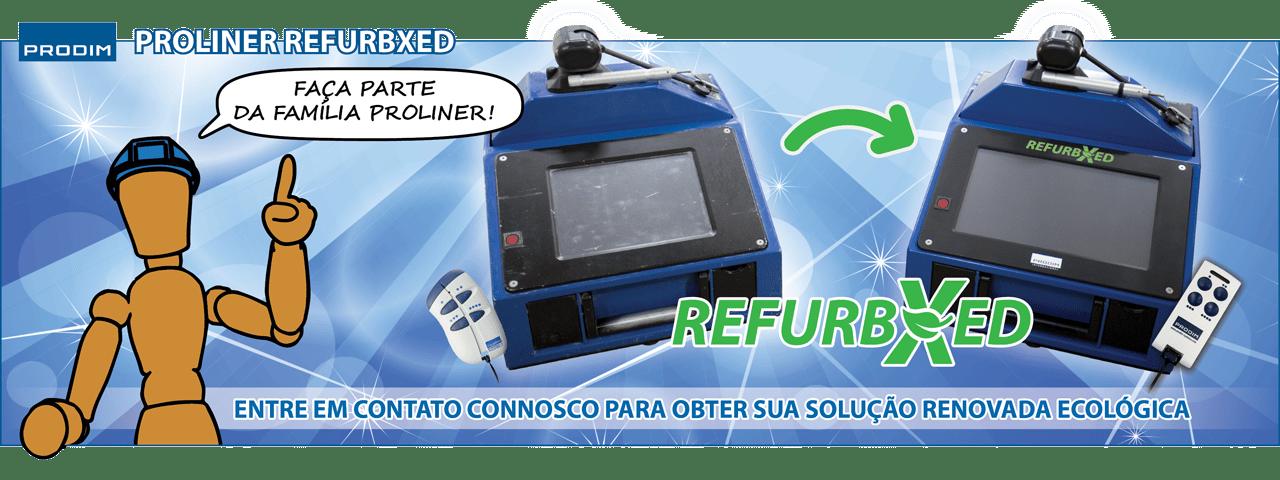 Slider - Prodim Proliner RefurbXed - Faça parte da família Proliner Generation X - Entre em contato connosco para obter sua solução renovada ecológica